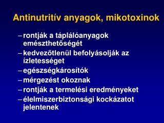 Antinutritív anyagok, mikotoxinok rontják a táplálóanyagok emészthetőségét