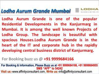 lodha aurum grande kanjurmarg mumbai @ 09999684166