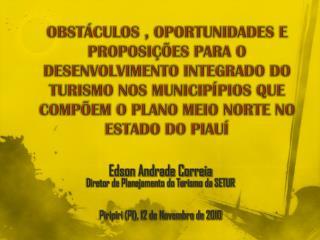 Edson Andrade Correia Diretor de Planejamento do Turismo da SETUR