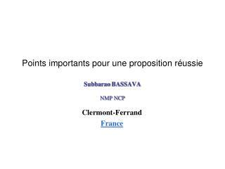 Points importants pour une proposition réussie Subbarao  BASSAVA NMP NCP