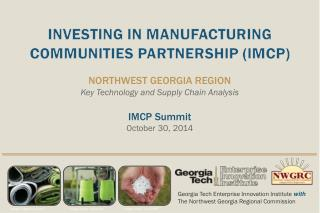 INVESTING IN MANUFACTURING COMMUNITIES PARTNERSHIP (IMCP) NORTHWEST GEORGIA REGION