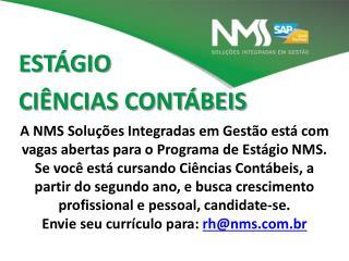 A NMS Soluções Integradas em Gestão está com vagas abertas para o Programa de Estágio NMS.