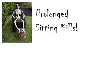 Bad effect of prolonged sitting