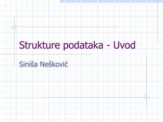 Strukture podataka  - Uvod