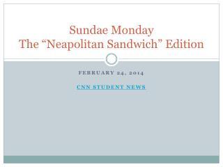 "Sundae Monday The ""Neapolitan Sandwich"" Edition"
