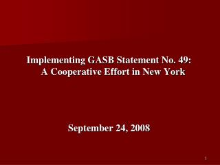 Implementing GASB Statement No. 49:                A Cooperative Effort in New York