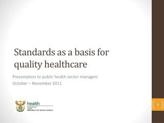 Standards as a basis for  quality healthcare