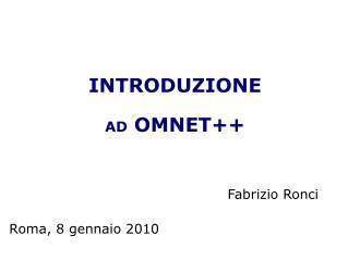 INTRODUZIONE AD  OMNET++