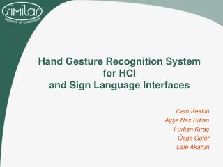 Hand Gesture Recognition System for HCI  and Sign Language Interfaces