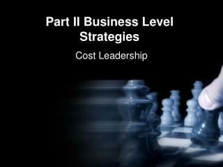 Part II Business Level Strategies