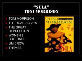 """Sula"" Toni morrison"
