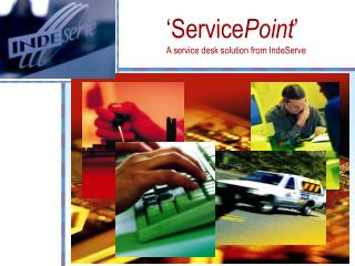 'Service Point ' A service desk solution from IndeServe