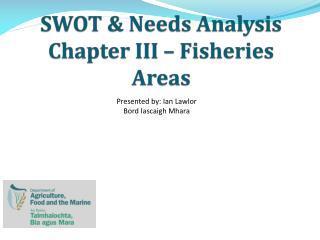 SWOT & Needs Analysis Chapter III – Fisheries Areas