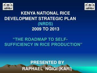 KENYA NATIONAL RICE                           DEVELOPMENT STRATEGIC PLAN (NRDS)