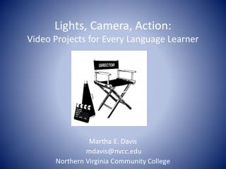 Lights, Camera, Action:  Video Projects for Every Language Learner