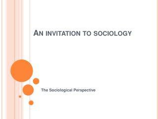 An invitation to sociology