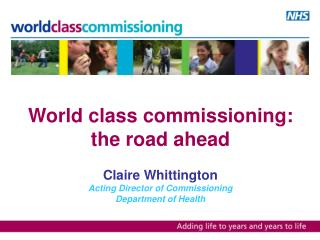 World class commissioning:  the road ahead