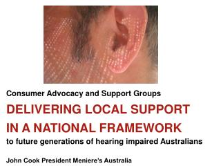 Consumer Advocacy and Support Groups  DELIVERING LOCAL SUPPORT  IN A NATIONAL FRAMEWORK