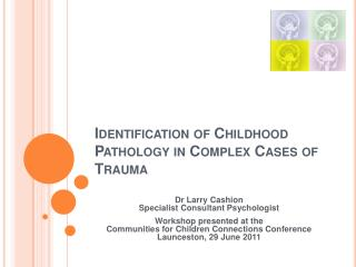 Identification of Childhood Pathology in Complex Cases of Trauma