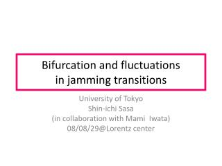 Bifurcation and fluctuations in jamming transitions