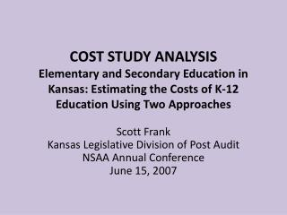 Scott Frank Kansas Legislative Division of Post Audit NSAA Annual Conference June 15, 2007