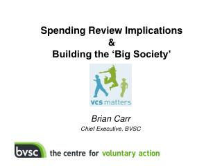 Spending Review Implications &  Building the 'Big Society'