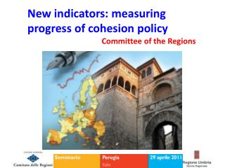 New indicators: measuring progress of cohesion policy Committee of the Regions