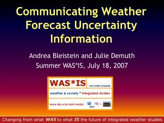 Communicating Weather Forecast Uncertainty Information