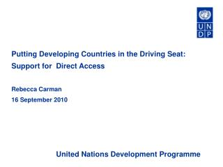 Putting Developing Countries in the Driving Seat: Support for  Direct Access Rebecca Carman