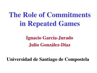 The Role of Commitments in Repeated Games