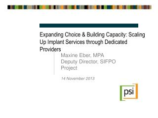 Expanding Choice & Building Capacity: Scaling Up Implant Services through Dedicated Providers