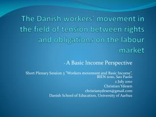 The Danish workers  movement in the field of tension between rights and obligations on the labour market