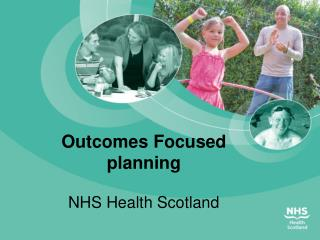 Outcomes Focused planning NHS Health Scotland