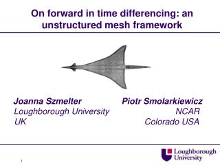 On forward in time differencing: an unstructured mesh framework