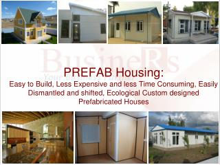 PREFAB Housing: Easy to Build, Less Expensive and less Time Consuming, Easily Dismantled and shifted, Ecological Custom