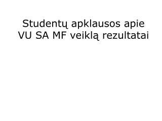 Studentų apklausos apie VU SA MF veiklą rezultatai