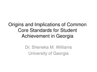 Origins and Implications of Common Core Standards for Student Achievement in Georgia