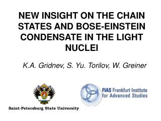 NEW INSIGHT ON THE CHAIN STATES AND BOSE-EINSTEIN CONDENSATE IN THE LIGHT NUCLEI