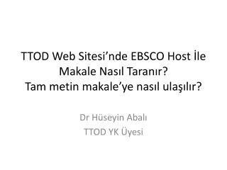 TTOD Web Sitesi'nde EBSCO  Host  İle Makale Nasıl Taranır? Tam metin makale'ye nasıl ulaşılır?