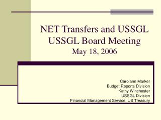 NET Transfers and USSGL USSGL Board Meeting May 18, 2006
