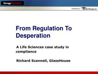 From Regulation To Desperation