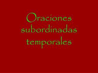 Oraciones subordinadas temporales