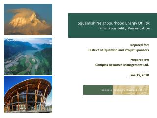 Squamish Neighbourhood Energy Utility: Final Feasibility Presentation