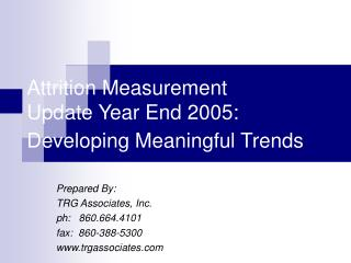Attrition Measurement  Update Year End 2005: Developing Meaningful Trends