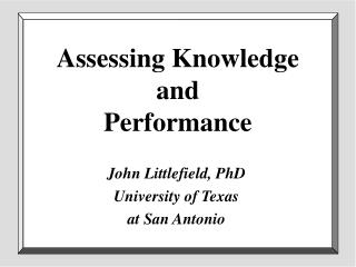 Assessing Knowledge  and  Performance