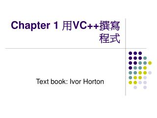 Chapter 1  用 VC++ 撰寫程式