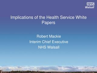 Implications of the Health Service White Papers