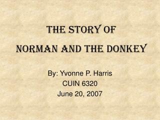The Story of  Norman and the Donkey