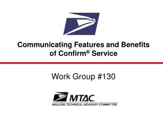 Communicating Features and Benefits of Confirm  Service