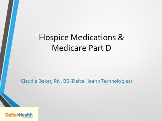 Hospice Medications &  Medicare Part D
